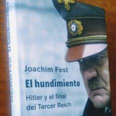 Libros de segunda mano: EL HUNDIMIENTO. JOACHIM FEST. HITLER Y EL FINAL DEL TERCER REICH. Lote 174004838