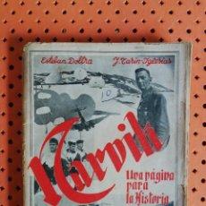 Libros de segunda mano: NARVIK, UNA PÁGINA PARA LA HISTORIA. E.DOLTRA - J.TARIN. EDICIONES AFRODISIO AGUADO,1941. Lote 174976229