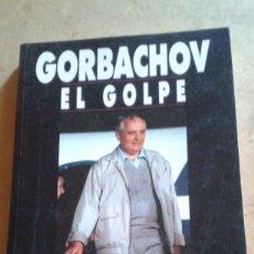 Libros de segunda mano: GORVACHOV EL GOLPE . Lote 175261002