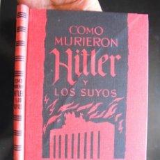 Libros de segunda mano: CÓMO MURIERON HITLER Y LOS SUYOS KARL ZHEIGER 1963 1A ED IMPECABLE RODEGAR. Lote 175279585