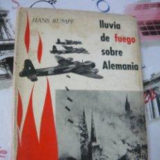 Libros de segunda mano: LLUVIA DE FUEGO SOBRE ALEMANIA. HANS RUMPF. MÉXICO 1965 (SEGUNDA GUERRA MUNDIAL FASCISMO ALIADOS). Lote 175531955