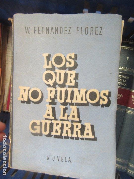 LOS QUE FUIMOS A LA GUERRA (1941), W. FERNÁNDEZ FLÓREZ. L.2604-760 (Libros de Segunda Mano - Historia - Segunda Guerra Mundial)