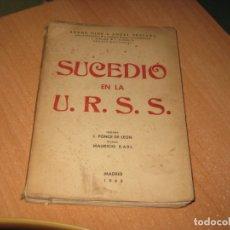 Libros de segunda mano: SUCEDIO EN LA U.R.S.S.. Lote 176960743