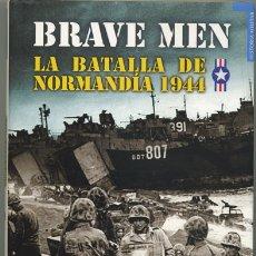 Libros de segunda mano: ERNIE PYLE: BRAVE MEN. LA BATALLA DE NORMANDÍA 1944. ED.TEMPUS (MADRID, 2010).. Lote 177022344