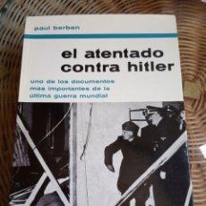 Libros de segunda mano: PAUL BERBEN EL ATENTADO CONTRA HITLER. Lote 177134000
