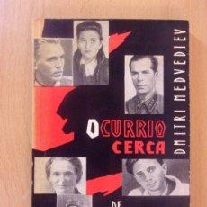 Libros de segunda mano: OCURRIÓ CERCA DE ROVNO / DMITRI MEDVEDIEV / 1948. EDITORIAL PROGRESO. Lote 183366583
