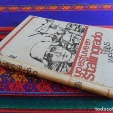Libros de segunda mano: YO ESTUVE EN STALINGRADO DE HANS WEEST. EDICIONES RODEGAR 1964. NAZI. NAZISMO. TAPA DURA.. Lote 177406908