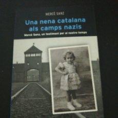 Libros de segunda mano: UNA NENA CATALANA ALS CAMPS NAZIS. Lote 177527147