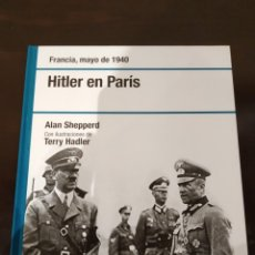 Libros de segunda mano: HITLER EN PARÍS -MAYO 1940- BIBLIOTECA OSPREY SEGUNDA GUERRA MUNDIAL -2008-. Lote 177621789