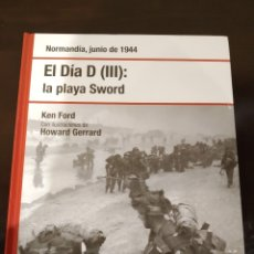 Libros de segunda mano: EL DIA D (III): LA PLAYA SWORD -JUNIO1944- BIBLIOTECA OSPREY SEGUNDA GUERRA MUNDIAL -2008-. Lote 177621842