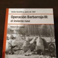Libros de segunda mano: OPERACIÓN BARBARROJA III: EL INVIERNO RUSO -JUNIO 1941- BIBLIOTECA OSPREY II GUERRA MUNDIAL -2008-. Lote 177621887