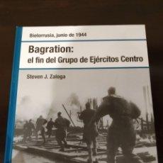 Libros de segunda mano: BAGRATION: EL FIN DEL GRUPO DE EJÉRCITOS CENTRO -JUNIO 1944- BIBLT. OSPREY II GUERRA MUNDIAL -2008-. Lote 177621958