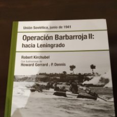 Libros de segunda mano: OPERACIÓN BARBARROJA II: HACIA LENINGRADO -JUNIO 1941- BIBLIOTECA OSPREY II GUERRA MUNDIAL -2008-. Lote 177622044