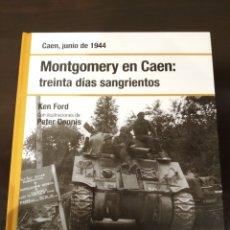 Libros de segunda mano: MONTGOMERY EN CAEN: TREINTA DÍAS SANGRIENTOS -JUNIO 1944- BIBLIOTECA OSPREY II GUERRA MUNDIAL -2008-. Lote 177622194