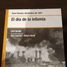 Libros de segunda mano: EL DÍA DE LA INFAMIA -DICIEMBRE 1941- BIBLIOTECA OSPREY SEGUNDA GUERRA MUNDIAL -2008-. Lote 177622215