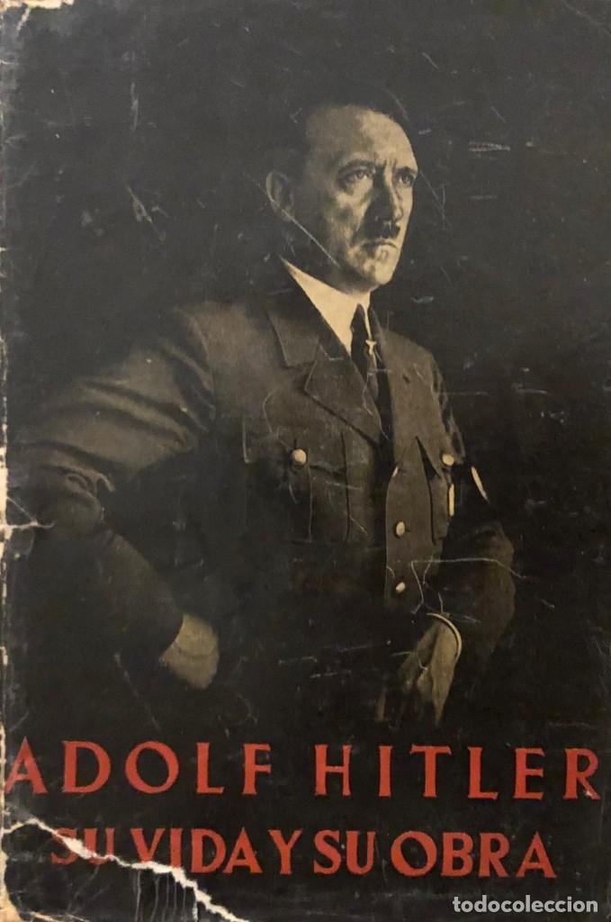 HITLER SU VIDA Y SU OBRA. ERICH BEIER-LINDHARDT. EDITORIAL ORBIS (REINHOLD WETZIG) 1940 (Libros de Segunda Mano - Historia - Segunda Guerra Mundial)