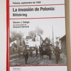 Libros de segunda mano: LA INVASIÓN DE POLONIA: BLITZKRIEG - STEVEN J. ZALOGA - TDK94. Lote 178618732
