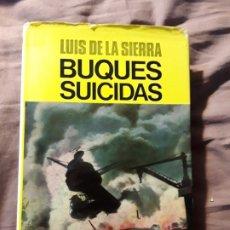 Libros de segunda mano: BUQUES SUICIDAS, DE LUIS DE LA SIERRA. JUVENTUD. 1976 (2ª ED). SUBMARINOS DE BOLSILLO, TORPEDOS HUMA. Lote 179028007