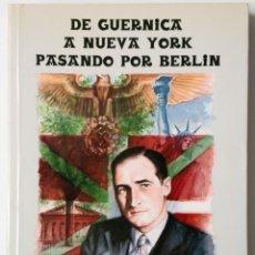 Libros de segunda mano: DE GUERNICA A NUEVA YORK PASANDO POR BERLIN (JOSÉ ANTONIO AGUIRRE LECUBE) LEHENDAKARI GOBIERNO VASCO. Lote 179063273