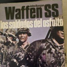 Libros de segunda mano: WAFFEN SS. LOS SOLDADOS DEL ASFALTO. HISTORIA DEL SIGLO DE LA VIOLENCIA. BATALLAS LIBRO Nº 15. - KEE. Lote 179083280