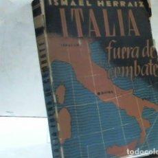 Libros de segunda mano: ISMAEL HERRAIZ ... ITALIA FUERA DE COMBATE. Lote 179179765