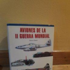 Libros de segunda mano: AVIONES DE LA SEGUNDA GUERRA MUNDIAL CHRIS CHANT. Lote 179204682