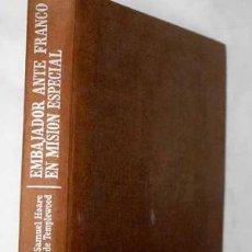 Libros de segunda mano: SIR SAMUEL HOARE: EMBAJADOR ANTE FRANCO EN MISIÓN ESPECIAL.. Lote 179321903