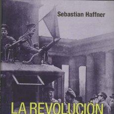 Libros de segunda mano: LA REVOLUCIÓN ALEMANA DE 1918-1919. SEBASTIAN HAFFNER. Lote 179326270