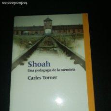 Libros de segunda mano: CARLES TORNER, SHOAH, UNA PEDAGOGIA DE LA MEMORIA TEXTO EN CATALÁN . Lote 179558987