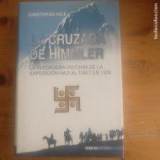 Libros de segunda mano: LA CRUZADA DE HIMMLER. LA VERDADERA HISTORIA DE LA EXPEDICIÓN NAZI AL TÍBET EN1938 INEDITA 2006 501P. Lote 179948251