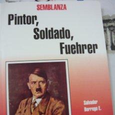 Libros de segunda mano: SEMBLANZA PINTOR SOLDADO FUEHRER. SALVADOR BORREGO (FASCISMO). Lote 180012798