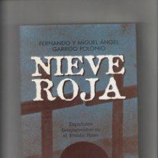 Libros de segunda mano: AUTOR: MIGUEL ANGEL GARRIDO POLONIO- NIEVE ROJA-E.D. ANAYA-AÑO 2002-MEDIDAS 23 X 16 CM-TAPA BLANDA-. Lote 180023710