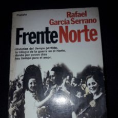 Libros de segunda mano: FRENTE NORTE. RAFAEL GARCÍA SERRANO. FALANGE. 1982. 378 PÁGINAS. Lote 180027116