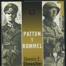 Libros de segunda mano: DENNIS E. SHOWALTER: PATTON Y ROMMEL.. Lote 180051556