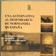 Libros de segunda mano: ENCINA CENDÓN GARCÍA Y OTROS: UNA ALTERNATIVA AL DESEMBARCO DE NORMANDÍA EN ESPAÑA.. Lote 180051656