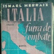Libros de segunda mano: ISMAEL HERRAIZ. ITALIA FUERA DE COMBATE. 1944. Lote 180090023