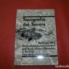 Libros de segunda mano: TOPOGRAFÍA DEL TERROR (NAZI EN BERLÍN DOCUMENTACIÓN) - REINHARD RÜRUP (EN ITALIANO). Lote 180090241