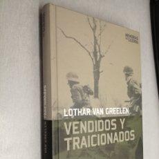 Libros de segunda mano: VENDIDOS Y TRAICIONADOS / LOTHAR VAN GREELEN / ALTAYA 2008. Lote 180091431