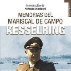 Libros de segunda mano: MEMORIAS DEL MARISCAL DE CAMPO KESSELRING. INTRODUCCIÓN DE KENNETH MACKSEY.. Lote 180099877