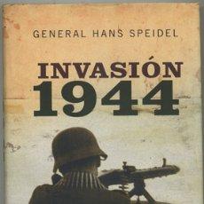 Libros de segunda mano: GENERAL HANS SPEIDEL: INVASIÓN 1944.. Lote 180100122