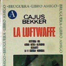 Libros de segunda mano: CAJUS BEKKER: LA LUFTWAFFE. HISTORIA DEL ARMA AÉREA ALEMANA DURANTE LA II GUERRA MUNDIAL.. Lote 180108821