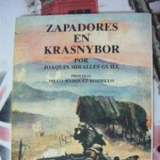 Libros de segunda mano: ZAPADORES EN KRASNYBOR. JOAQUIN MIRALLES. PRÓLOGO DIEGO MARQUÉZ (DIVISIÓN AZUL FALANGE KRASNY BOR). Lote 180113385