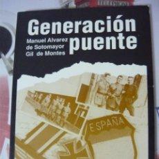 Libros de segunda mano: GENERACIÓN PUENTE. MANUEL ÁLVAREZ DE SOTOMAYOR (1991 , DIVISIÓN AZUL, FALANGE). Lote 180113863