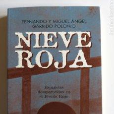 Libros de segunda mano: HISTORIA MILITAR . NIEVE ROJA ESPAÑOLES DESAPARECIDOS EN EL FRENTE RUSO . FERNANDO Y MIGUEL ÁNGEL G. Lote 180235098