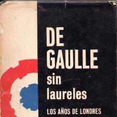 Libros de segunda mano: DE GAULLE SIN LAURELES ROBERT MENGIN. Lote 180249147