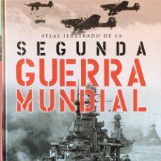 Libros de segunda mano: ATLAS ILUSTRADO DE LA SEGUNDA GUERRA MUNDIAL.. Lote 180904573