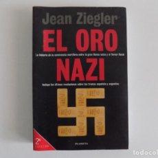 Libros de segunda mano: LIBRERIA GHOTICA. JEAN ZIEGLER. EL ORO NAZI. 1997.FOLIO MENOR. PRIMERA EDICIÓN.. Lote 181994117