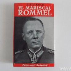 Libros de segunda mano: LIBRERIA GHOTICA. LUTZ KOCH.EL MARISCAL ROMMEL. EDITORIAL JUVENTUD 1967. ILUSTRADO.. Lote 181994801
