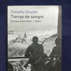 Libros de segunda mano: TIERRAS DE SANGRE. EUROPA ENTRE HITLER Y STALIN - TIMOTHY SNYDER - GALAXIA GUTENBERG. Lote 182765917