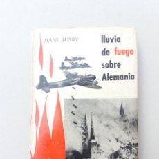Libros de segunda mano: LLUVIA DE FUEGO SOBRE ALEMANIA HANS RUMPF ULTRA RARO. Lote 194746551